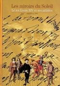 Les miroirs du Soleil : le roi Louis XIV et ses artistes - laflutedepan.com