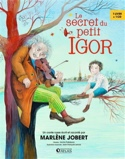 Le secret du petit Igor Marlène JOBERT Livre laflutedepan.com