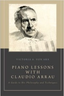 Piano lessons with Claudio Arrau : a guide to his philosophy and techniques laflutedepan.com