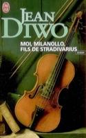 Moi, Milanollo, fils de Stradivarius Jean DIWO Livre laflutedepan.com
