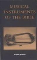 Musical Instruments Of The Bible Jeremy MONTAGU Livre laflutedepan.com