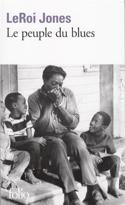Le peuple du blues : la musique noire dans l'Amérique blanche laflutedepan.com