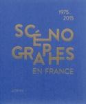 Scénographes en France 1975-2015 Luc BOUCRIS Livre laflutedepan.com