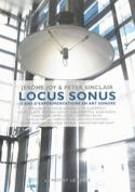 Locus Sonus : 10 ans d'expérimentations en art sonore - laflutedepan.com