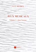 Jeux musicaux vol 1 - Guy REIBEL - Livre - laflutedepan.com