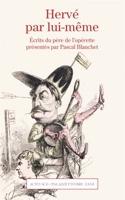 Hervé par lui même : Écrits du père de l'opérette présentés par Pascal Blanchet laflutedepan.com