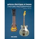 Guitares électriques et basses : L'histoire photographique laflutedepan.com