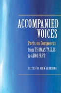 Accompanied Voices : Poets on Composers from Thomas Tallis to Arvo Pärt - laflutedepan.com