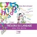 Trésors du Langage Anne-Marie GROSSER Livre laflutedepan.be