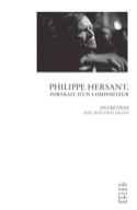 Philippe Hersant, portrait d'un compositeur : entretiens avec Jean-Louis Tallon - laflutedepan.com