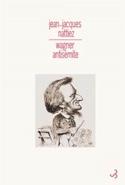 Wagner antisémite Jean-Jacques NATTIEZ Livre laflutedepan.com