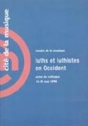 Luths et luthistes en Occident : Actes du colloque mai 1998 laflutedepan.com