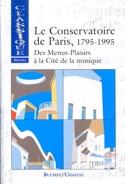 Le Conservatoire de Paris, 1795-1995 : Vol. 1 laflutedepan.com