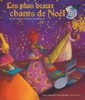 Les plus beaux chants de Noël : par les enfants du Choeur des Polysons - laflutedepan.com