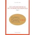 Le langage musical de l'Europe Occidentale : Tome 1 laflutedepan.com
