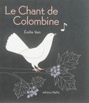 Le chant de Colombine Émilie VAST Livre laflutedepan.com