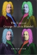 The lives of George Frideric Handel David HUNTER laflutedepan.com