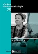 Le goût musical - d'ethnomusicologie, n° 28 Cahiers - laflutedepan.com