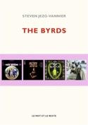 The Byrds Steven JEZO-VANNIER Livre Les Oeuvres - laflutedepan.com