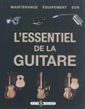 L'essentiel de la guitare : maintenance, équipement, son laflutedepan.com