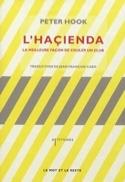 L'Haçienda : la meilleure façon de couler un club laflutedepan.com