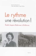 Le rythme : une révolution ! : Emile Jaques-Dalcroze à Hellerau - laflutedepan.com