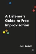 A Listener's Guide to Free Improvisation - laflutedepan.com