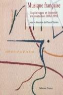 Musique française, Esthétique et identité en mutation 1892-1992 laflutedepan.com