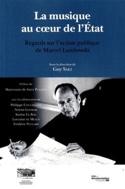 La musique au coeur de l'Etat : regards sur l'action publique de Marcel Landowsk laflutedepan.com