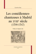 Les comédiennes-chanteuses à Madrid au XVIIIe siècle : 1700-1767 laflutedepan.com
