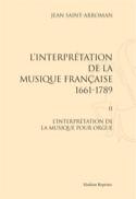 L'interprétation de la musique française : 1661-1789 VOL 2 laflutedepan.com