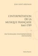 L'interprétation de la musique française : 1661-1789 VOL 1 laflutedepan.com