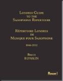 Londeix guide to the saxophone repertoire Bruce RONKIN laflutedepan.be