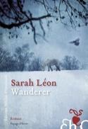 Wanderer, roman Sarah LÉON Livre Les Hommes - laflutedepan.com