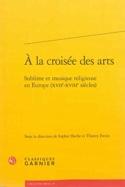 A la croisée des arts : Sublime et musique religieuse en Europe (XVIIe-XVIIIe) laflutedepan.com