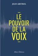 Le pouvoir de la voix Jean ABITBOL Livre laflutedepan.com