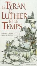Le tyran, le luthier et le temps Christian GRENIER laflutedepan.com