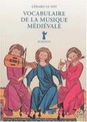 Vocabulaire de la musique médiévale - LE VOT Gérard - laflutedepan.com