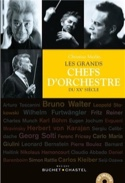 Les grands chefs d'orchestre du XXe siècle laflutedepan.com