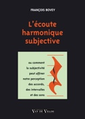 L'Ecoute harmonique Subjective François BOVEY Livre laflutedepan.com