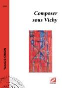 Composer sous Vichy Yannick SIMON Livre Les Epoques - laflutedepan.com