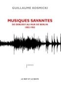 Musiques savantes : de Debussy au mur de Berlin 1882-1962 laflutedepan.com