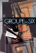 Le groupe des Six Jean ROY Livre Les Epoques - laflutedepan