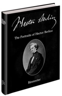 The Portraits of Hector Berlioz (2 volumes) - laflutedepan.com
