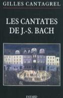Les Cantates de J-S Bach Gilles CANTAGREL Livre laflutedepan.com