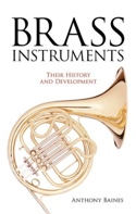 Brass instruments : their history and development (Livre en anglais) laflutedepan.com