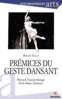 Prémices du geste dansant : manuel d'apprentissage de la danse classique - laflutedepan.com