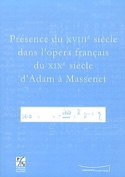 Présence du XVIIIe siècle dans l'opéra français d'Adam à Massenet - laflutedepan.com