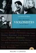 Les grands violonistes du XXe siècle, Tome 1: 1875-1947 laflutedepan.com