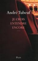 Je crois entendre encore... - André TUBEUF - Livre - laflutedepan.com
